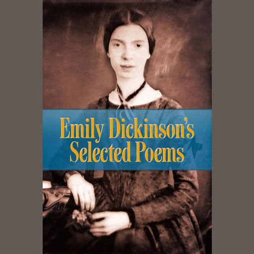 Emily Dickinson's Selected Poems, Emily Dickinson