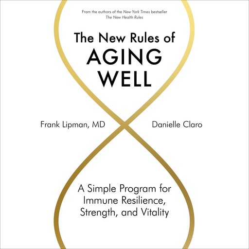 The New Rules of Aging Well, Frank Lipman, Danielle Claro