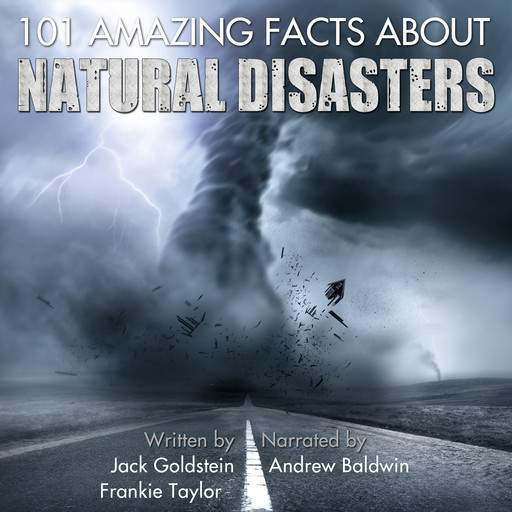 101 Amazing Facts about Natural Disasters, Jack Goldstein, Frankie Taylor