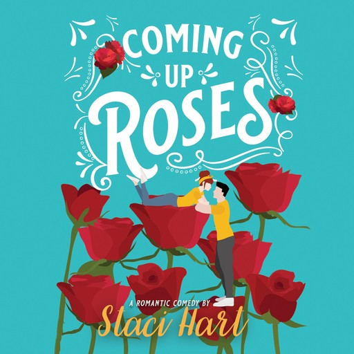 Coming Up Roses, Staci Hart