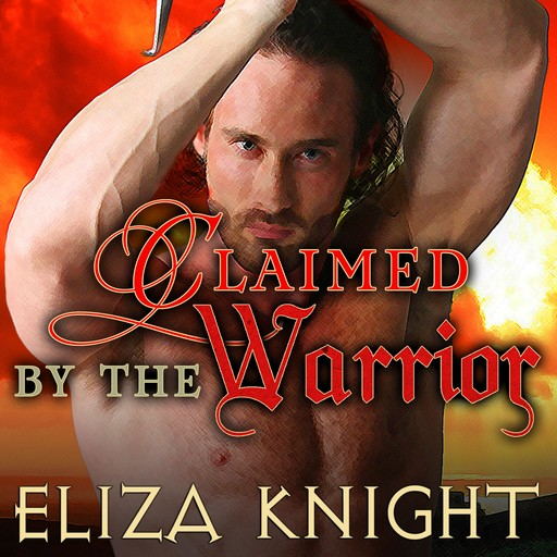 Claimed by the Warrior, Eliza Knight