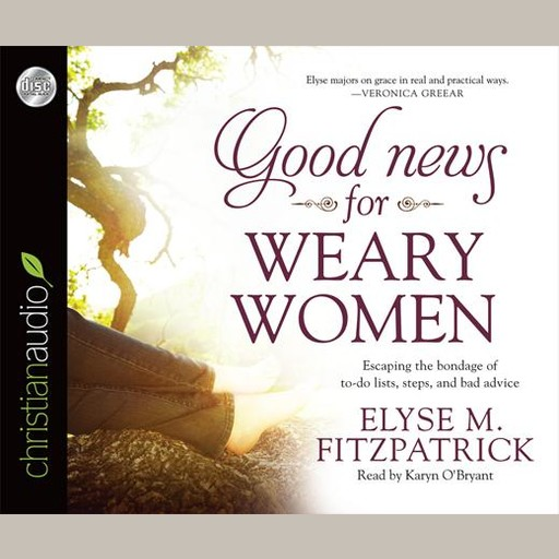 Good News for Weary Women, Elyse Fitzpatrick