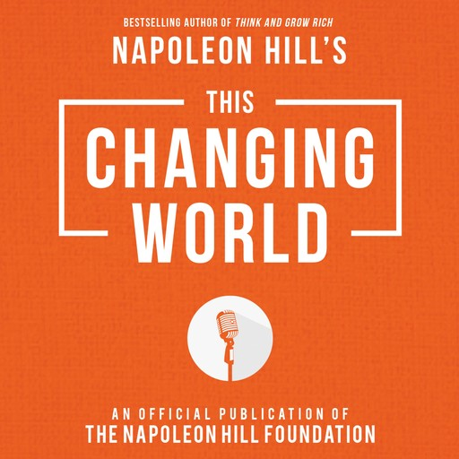 This Changing World, Napoleon Hill