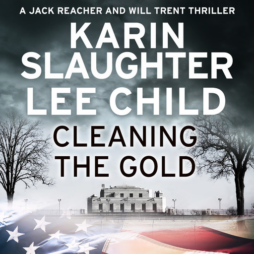 Cleaning the Gold, Karin Slaughter, Lee Child