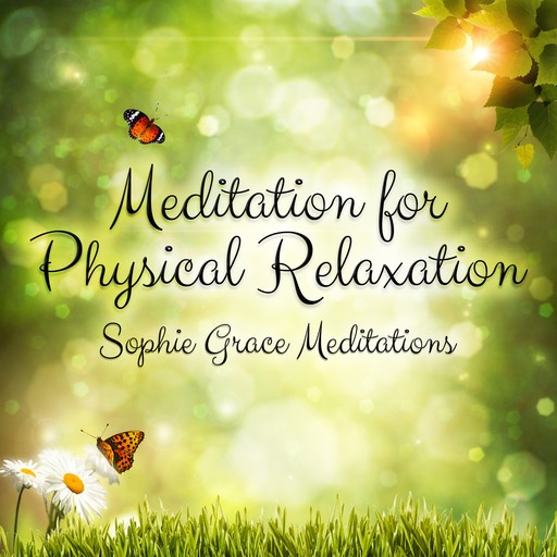 Meditation for Physical Relaxation, Sophie Grace Meditations