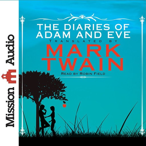 The Diaries of Adam and Eve, Mark Twain