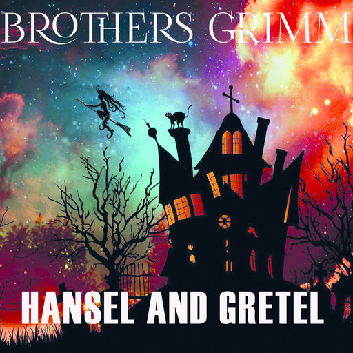 Hansel and Gretel, Brothers Grimm