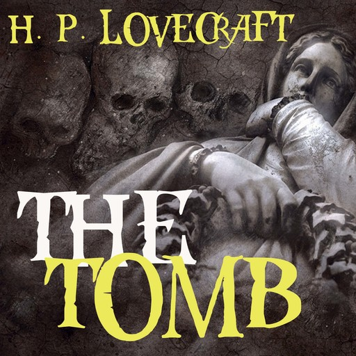 The Tomb, Howard Lovecraft