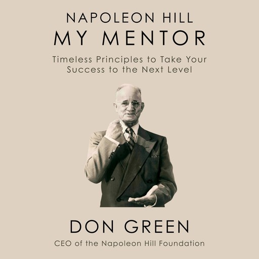 Napoleon Hill My Mentor, Don Green