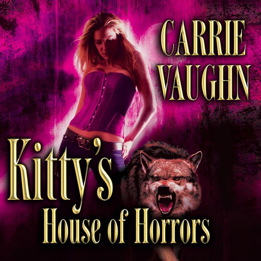 Kitty's House of Horrors, Carrie Vaughn