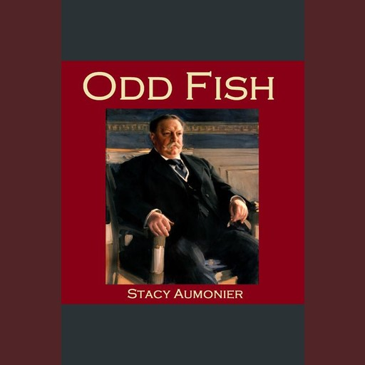 Odd Fish, Stacy Aumonier