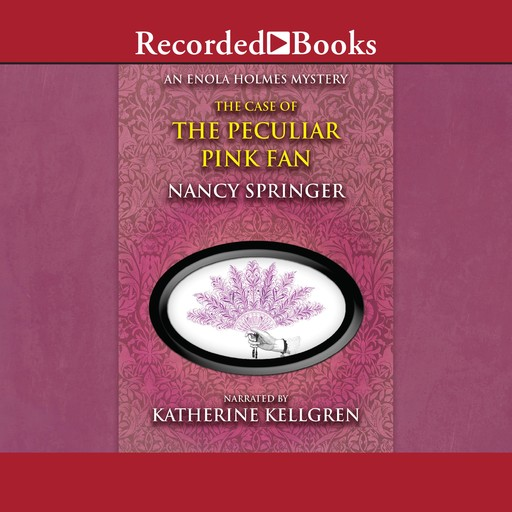 The Case of the Peculiar Pink Fan, Nancy Springer