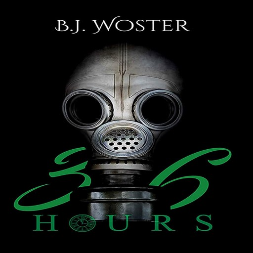 36 Hours, B.J. Woster