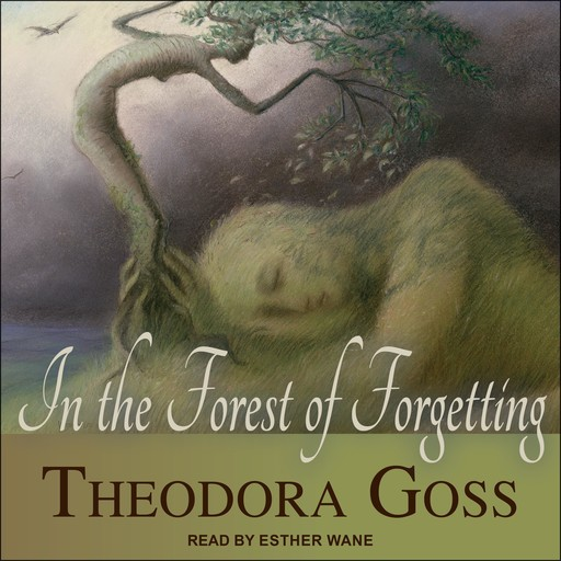 In the Forest of Forgetting, Theodora Goss