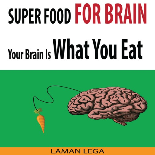SUPER FOOD FOR BRAIN - Your Brain Is What You Eat, Hayden Kan