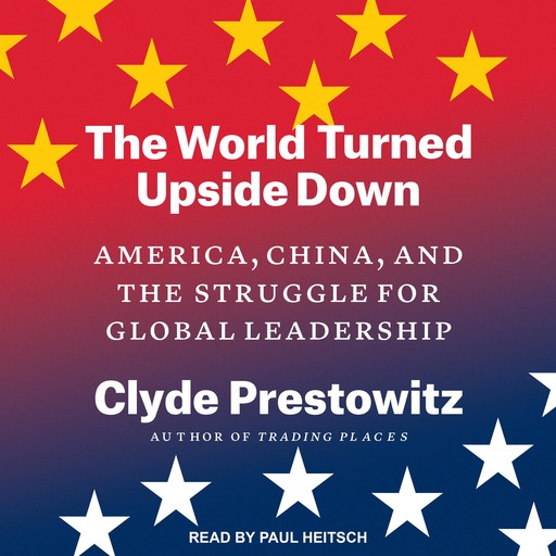 The World Turned Upside Down, Clyde Prestowitz