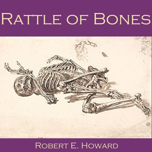Rattle of Bones, Robert E.Howard