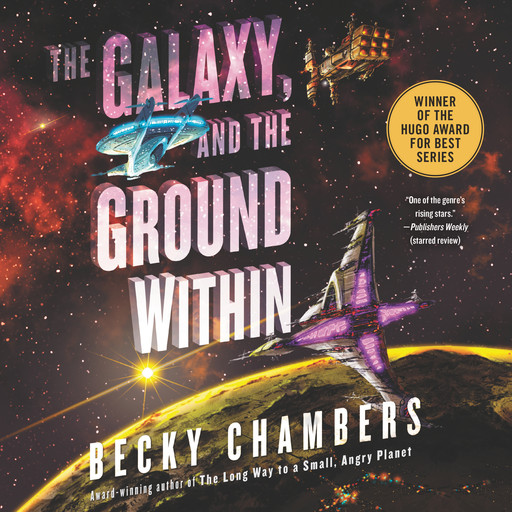 The Galaxy, and the Ground Within, Becky Chambers