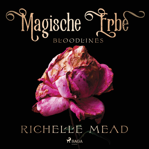 Magische Erbe - Bloodlines, Richelle Mead