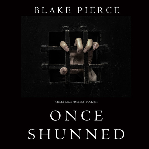 Once Shunned (A Riley Paige Mystery—Book 15), Blake Pierce