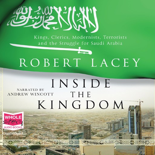 Inside the Kingdom, Robert Lacey