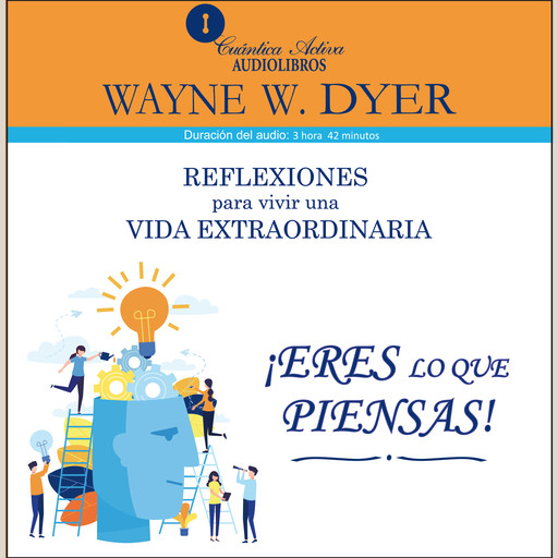 Eres lo que piensas / You are what you think, Wayne W.Dyer