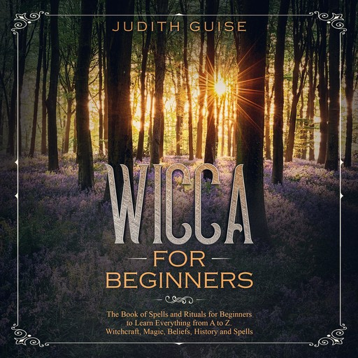 Wicca for Beginners, Judith Guise