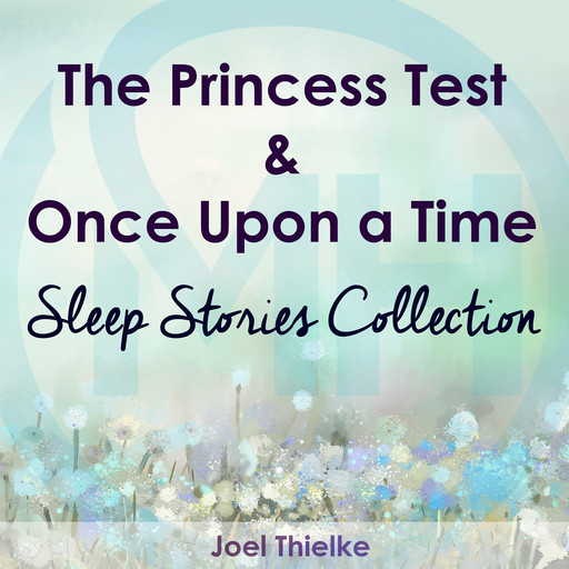 The Princess Test & Once Upon a Time - Sleep Stories Collection, Joel Thielke