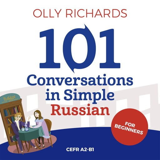 101 Conversations in Simple Russian, Olly Richards