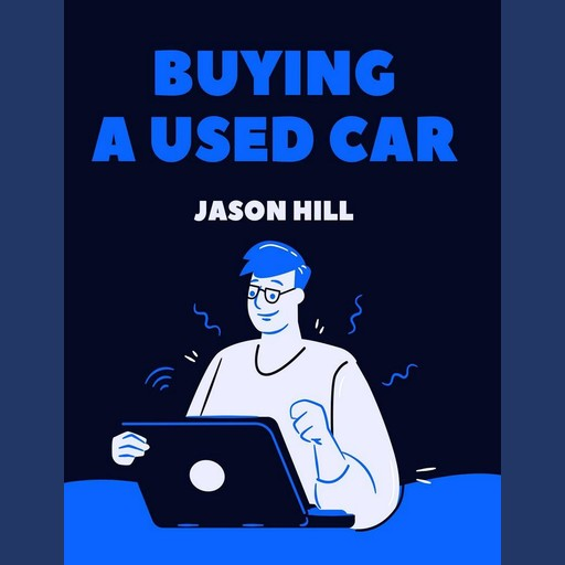 Buying a Used Car, Jason Hill