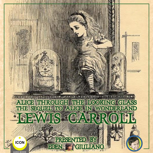 Alice Through The Looking Glass - The Sequel To Alice In Wonderland, Lewis Carroll