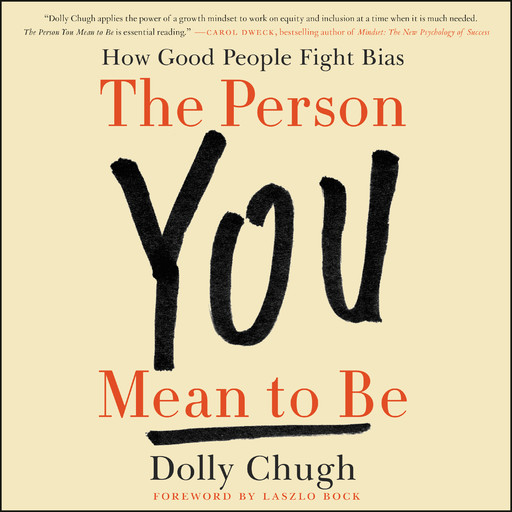 The Person You Mean to Be, Dolly Chugh