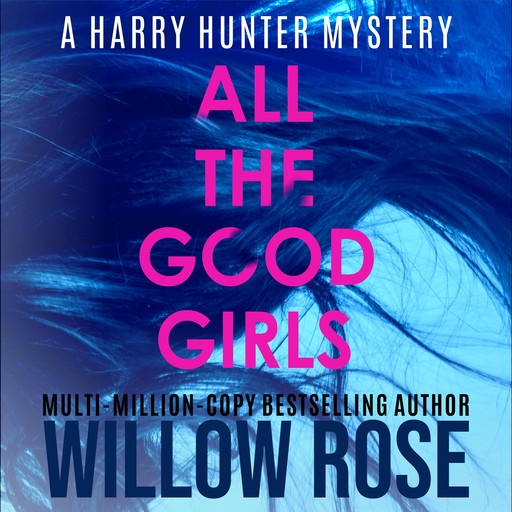 ALL THE GOOD GIRLS, Willow Rose