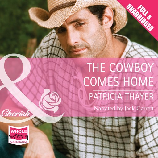 The Cowboy Comes Home, Patricia Thayer
