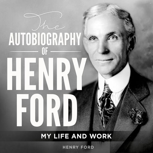 The Autobiography of Henry Ford, Henry Ford