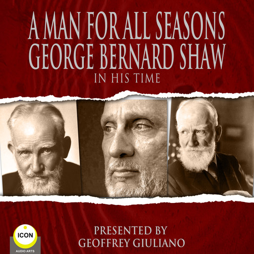 A Man For All Seasons - George Bernard Shaw In His Time, George Bernard Shaw