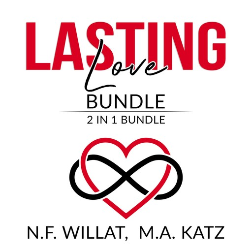 Lasting Love Bundle: 2 in 1 Bundle, Make Marriage Last, and Mastery of Love, M.A. Katz, N.F. Willat