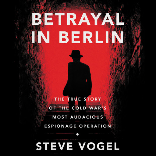 Betrayal in Berlin, Steve Vogel