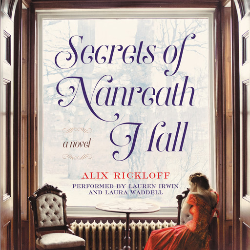 Secrets of Nanreath Hall, Alix Rickloff