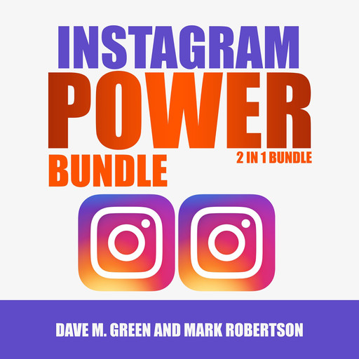 Instagram Power Bundle: 2 in 1 Bundle,Instagram and Instagram Marketing, Mark Robertson, Dave M. Green