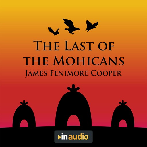 The Last of the Mohicans, James Fenimore Cooper