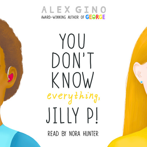You Don't Know Everything, Jilly P!, Alex Gino