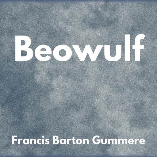 Beowulf, Francis Gummere