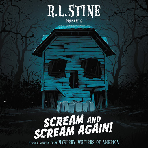 Scream and Scream Again!, R.L.Stine, Wendy Corsi Staub, Dan Poblocki, Daniel Palmer, Heather Graham, Peter Lerangis, Robin Wasserman, Megan Abbott, Bruce Hale, Chris Grabenstein, Emmy Laybourne, James Preller, Tonya Hurley
