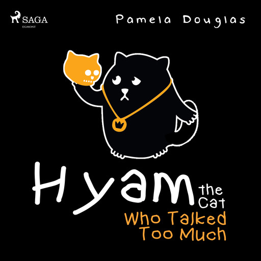Hyam the Cat Who Talked Too Much, Pamela Douglas