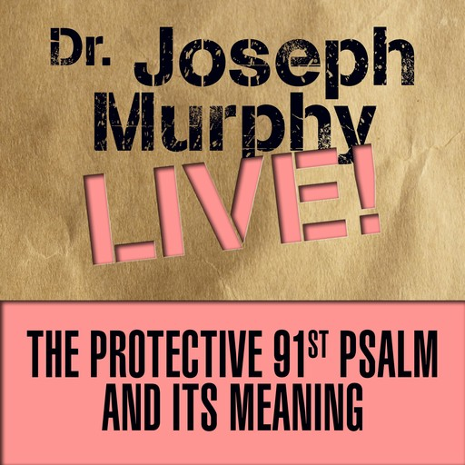 The Protective 91st Psalm and Its Meaning, Joseph Murphy