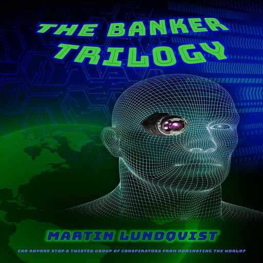 The Banker Trilogy, Martin Lundqvist