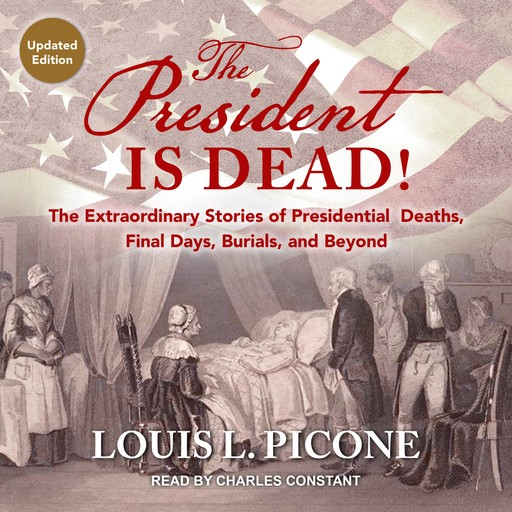 The President Is Dead!, Louis L. Picone
