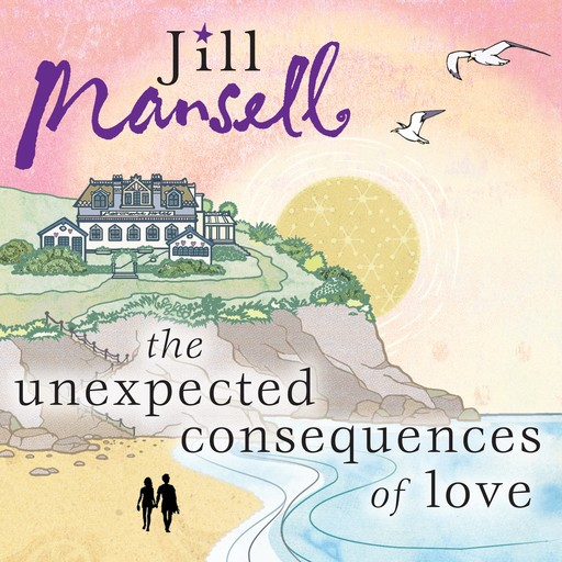 The Unexpected Consequences of Love, Jill Mansell