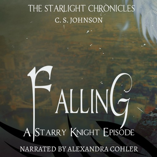 Falling: A Starry Knight Episode of the Starlight Chronicles, C.S. Johnson